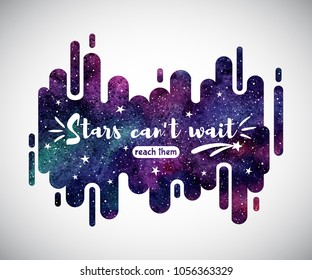 Cosmic, cosmos abstract watercolor background with stars and inspiration, motivation quote. Modern style shape, rounded stripes, rectangles. Watercolour, aquarelle night sky, colorful galaxy, universe