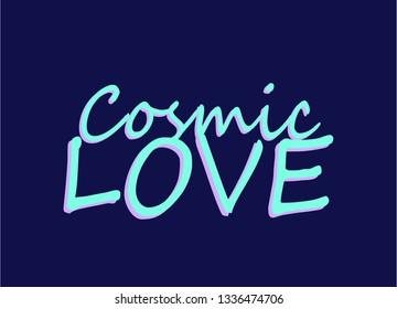 Cosmic Love, Handwritten Typogrpahy Modern Vector , Tshirt, Funny Design