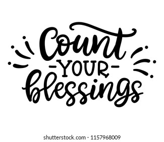 Count your blessing phrase, isolated on white. Thanksgiving Day lettering for greeting cards, invitations, posters, tags, party dinner menu. Hand drawn vector typographic design, modern calligraphy