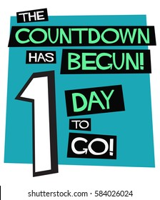 The Countdown Has Begun! 1 Day To Go! (Flat Style Vector Illustration Poster Design)