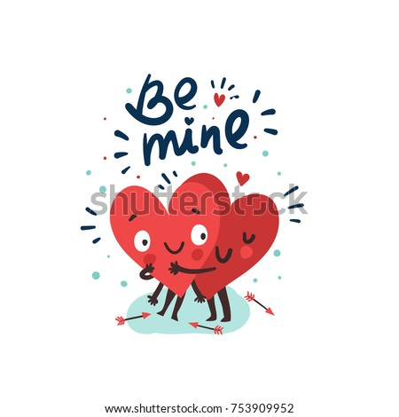 "Couple in love concept, two cute hearts hugging. Hand Drawn Lettering ""Be mine"". Valentine's Day Vector Card"