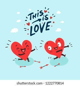 "Couple in love romantic concept. Two cute funny hearts running. One lover trying to catch its love. Hand drawn lettering ""This is Love"""