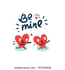 "Couple in love romantic concept. Two cute funny hearts running. One lover trying to catch its love. Hand drawn lettering ""Be mine"""