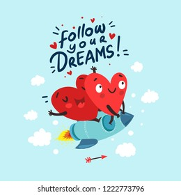 "Couple in love. Two happy hearts flying on a rocket. Hand Drawn Lettering ""Follow Your Dreams"". Valentine's Day vector card"