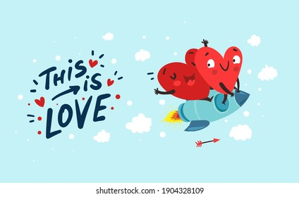 "Couple in love. Two happy hearts flying on a rocket ""This is love"" hand drawn lettering. Valentine's Day vector card"
