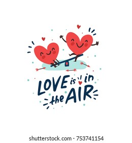 "Couple in love. Two happy hearts swinging. Hand Drawn Lettering ""Love is in the Air"". Valentine's Day vector card"