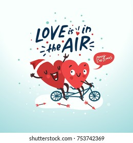 Couple in love. Two happy hearts biking. Hand drawn lettering Love is in the Air. Merry Christmas romantic love story vector card