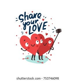 "Couple in love. Two happy hearts making selfie. Hand Drawn Lettering ""Share Your Love"". Happy Valentine's day vector card. New generation love story"