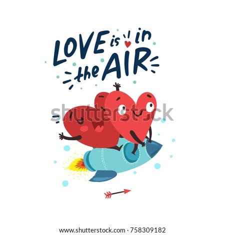 "Couple in love. Two happy hearts flying on a rocket. Hand Drawn Lettering ""Love is in the Air"". Valentine's Day vector card"