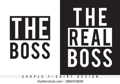 Couple t-shirt design for valentine day. The boss. The real boss. Print ready Vector