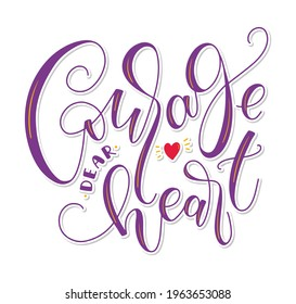 Courage dear heart, colored lettering with doodle heart isolated on white background, vector illustration