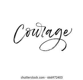 Courage postcard. Ink illustration. Modern brush calligraphy. Isolated on white background.