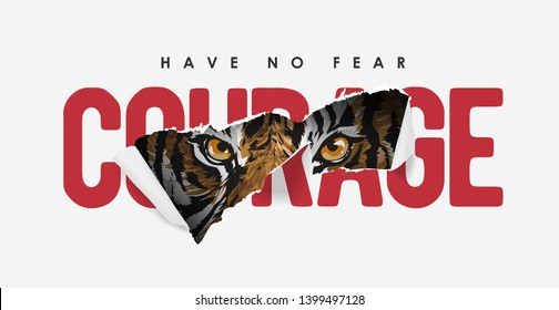courage slogan ripped off with tiger illustration