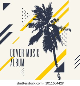 Cover music album. Modern poster with palm tree. Vector illustration.