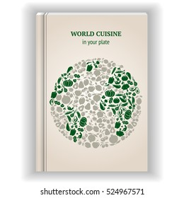 Cover Template cookbook. You can be here for the recipes of their favorite dishes. World map and vegetables.
