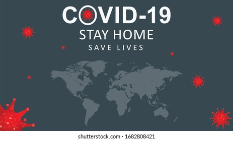 Covid 19-Corona Virus. Stay home save lives. health care banner & map.