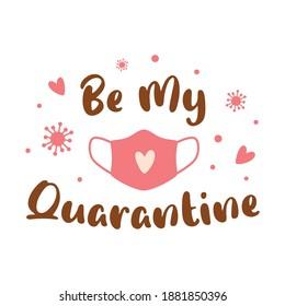 Covid Valentines day 2021 Coronavirus 14 February Pink face mask Be my Quarantine pandemic quote Love