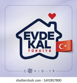Covid-19 coronavirus quarantine. Protection campaign or measure from coronavirus. Stay home. New Coronavirus, COVID 19. Stay at home slogan with house and heart inside. Translation: Evde kal Turkiye