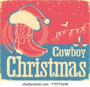 Cowboy Christmas card with western shoes and Santa hat.Vintage american poster with text