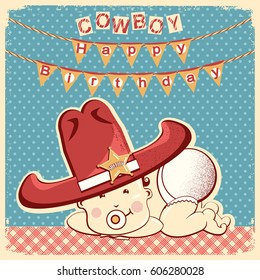 Cowboy happy birthday card with little baby in big western sheriff hat.Vector retro illustration