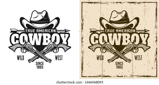 Cowboy hat and crossed pistols vector emblem, badge, label, logo or t-shirt print in two style monochrome and vintage colored