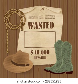 Cowboy poster. Wild west background for your design. Cowboy elements set.  Boots, hat, lasso and wanted poster on wooden background.