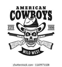 Cowboy skull in hat and two crossed rifles vector vintage emblem in monochrome style isolated on white background