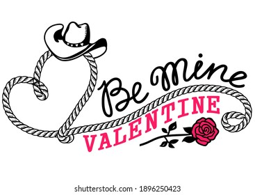 Cowboy Valentine day Country Farm with Cowboy lasso and text. Be mine Valentine vector Love illustration for text