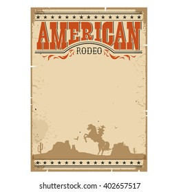 Cowboy wild west rodeo vintage poster with text.Western paper with man riding horse .