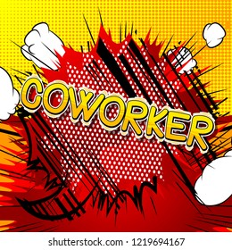 Coworker - Vector illustrated comic book style phrase.