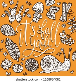 Cozy fall vector illustration. Autumn vector lettering card with handdrawn quote and cozy doodle fall clip arts. It is fall yall - outline card with snail, corn, rowan, mushroom and autumn leaves.