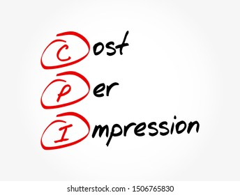 CPI - Cost Per Impression acronym, business concept background