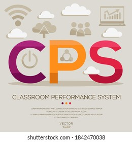 CPS mean (Classroom Performance System) Computer and Internet acronyms ,letters and icons ,Vector illustration.