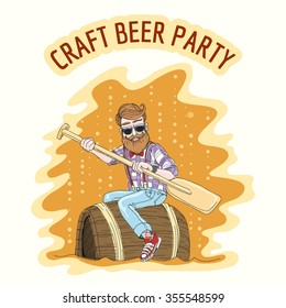Craft Beer party Emblem. Hipster with an oar floats on a beer barrel. Free font used