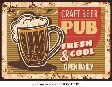 Craft beer pub rusty metal plate, brewery production vector vintage rust tin sign. Foamy fresh alcohol drink in glass cup. Lager beer retro poster, ferruginous advertising, store or pub promotion