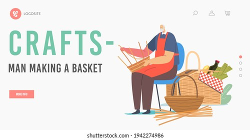 Craftman Character Weaving Basket Landing Page Template. Handmade Hobby, Business. Old Man Make Picnic Pannier of Natural Materials Willow, Bamboo, Dry Branches. Cartoon People Vector Illustration
