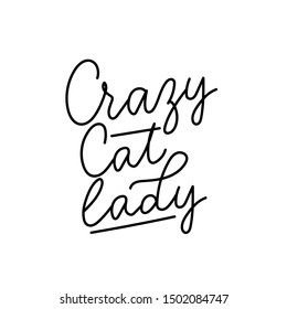 Crazy cat lady funny and fashion inspirational card vector illustration. Fashionable print written in curvy black font for fashion print t-shirt, pajamas, other clothes, animal protection, lover