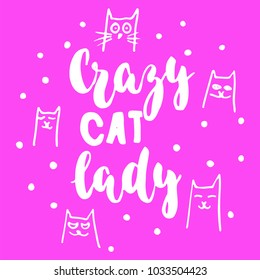 Crazy cat lady - hand drawn lettering phrase for animal lovers on the pink background. Fun brush ink vector illustration for banners, greeting card, poster design