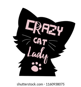 Crazy cat lady. silhouette cat for t-shirt, card, massege, print, poster, wrapping paper, web.