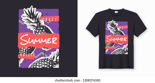 Crazy dazzle summer. Stylish graphic tee design, poster, print with pineapple. Vector illustration.