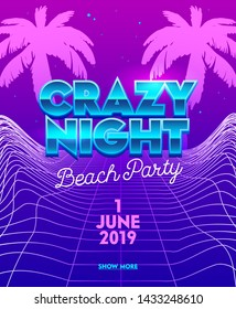Crazy Night Beach Party Banner with Typography on Synthwave Neon Grid Futuristic Background with Palm Trees. Club Party Poster, Flyer Design. Social Media Content Decoration Promo. Vector Illustration