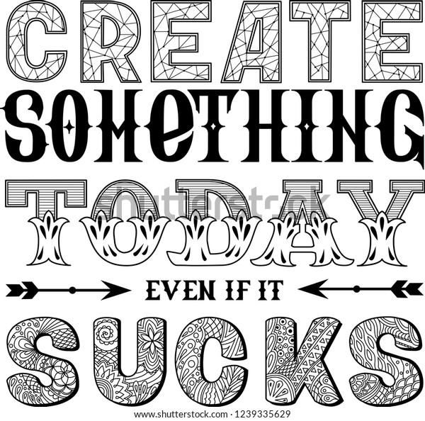 5556f770ed992 Create Something Today Even Sucks Motivation Stock Vector (Royalty ...
