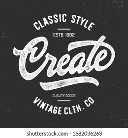 """""""Create"""". Textured Handwritten Lettering. Design for T Shirt and other user. Print, Logo, Poster. Vector Illustration."""