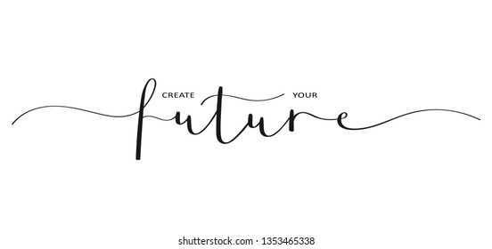 CREATE YOUR FUTURE brush calligraphy banner