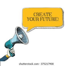 CREATE YOUR FUTURE! word in speech bubble with sketch drawing style