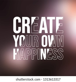 create your own happiness . successful quote with modern background vector illustration