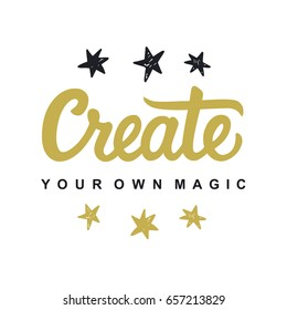 Create Your Own Magic. Modern calligraphy. Motivational quote, isolated on white. Vector hand written ink lettering in gold and black colors. Typography design, t-shirt print