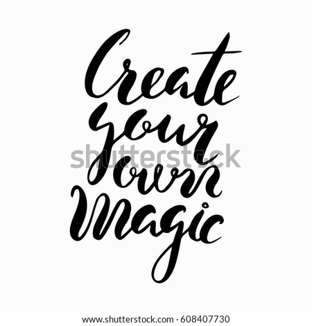 Create Your Own Magic Inspirational Motivational Quotes Stock Vector Adorable Create A Quote