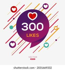 Creative 300 likes design for social network, Vector illustration.