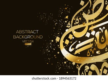 Creative Abstract Arabic Calligraphy Background Contain Random Arabic Letters Without specific meaning in English ,Vector illustration .